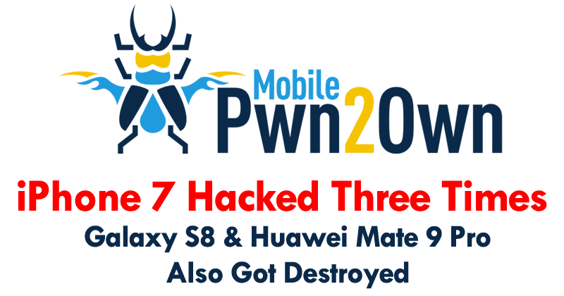 OMG! iPhone 7 Hacked Three Times, Galaxy S8 And Huawei Mate 9 Pro Also Got Destroyed