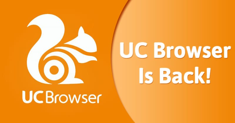 UC Browser Is Back In Play Store! Here's Why It Was Taken Down