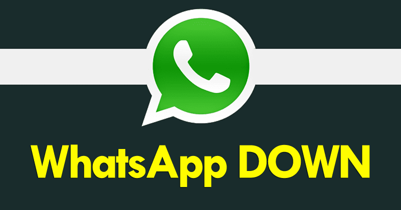 WhatsApp DOWN – Chat App NOT WORKING For Millions Of Users