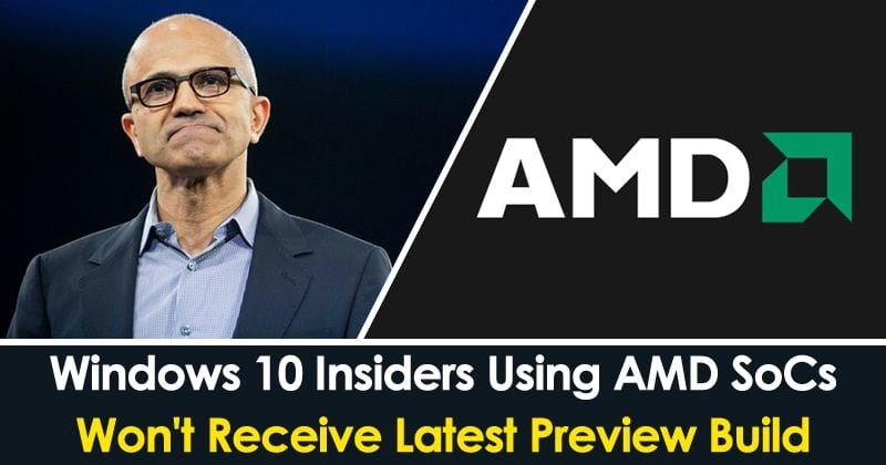 Microsoft: Windows 10 Insiders Using AMD SoCs Won't Receive Latest Preview Build