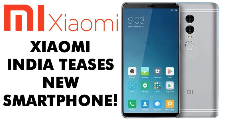 Xiaomi India Teases New Smartphone!