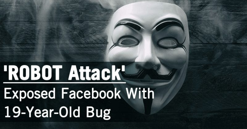 ROBOT Attack: 19-Year-Old Bug Returns To Target Facebook & PayPal