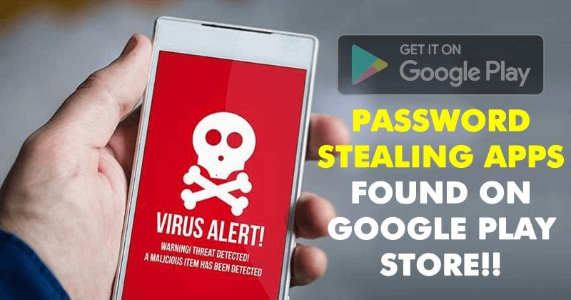 85 Malicious Apps Stealing Social Network Passwords Found On Play Store