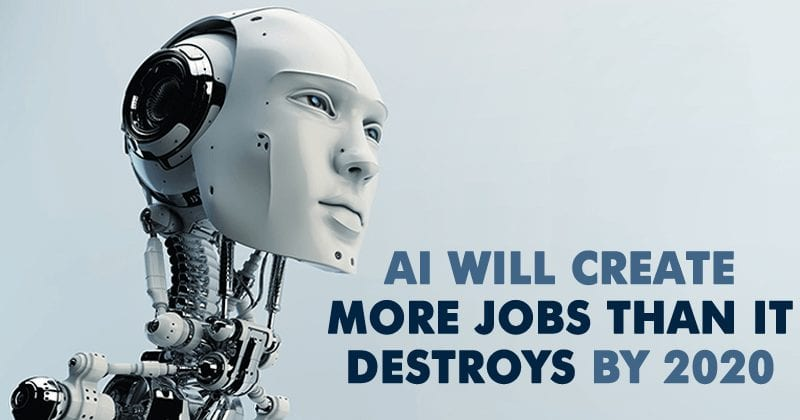 AI Will Create More Jobs Than It Destroys By 2020