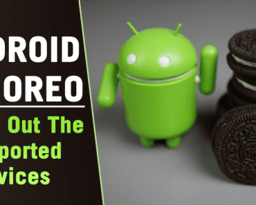 Android 8.1 Oreo Rolling Out! Check Out The Supported Devices