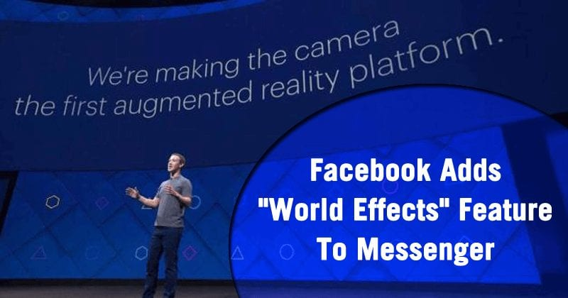 Facebook Adds New 'World Effects' Feature To Messenger