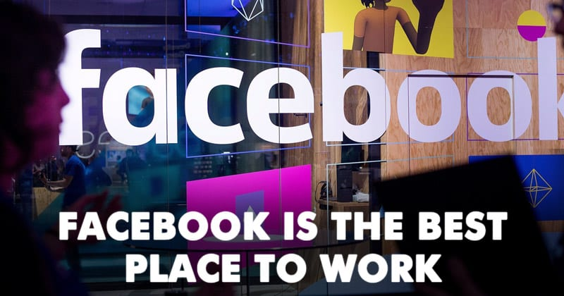 Facebook Is The Best Place To Work, Apple Slips To 84th Spot