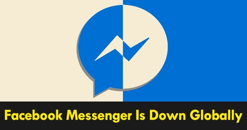 Facebook Messenger Is Down Globally