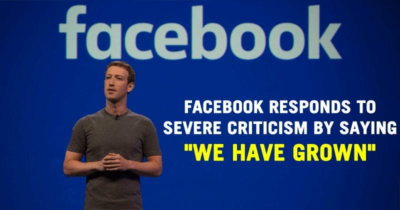 Facebook Responds To Severe Criticism By Saying 'We Have Grown'