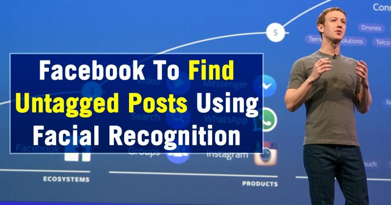 Facebook Will Find Your Untagged Posts Using Facial Recognition