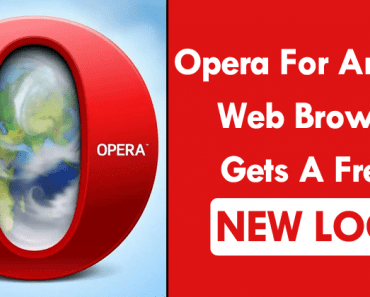 Good News! Opera For Android Web Browser Gets A Fresh New Look, Faster Access To News