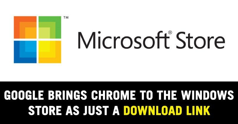 Google Brings Chrome To The Windows Store As Just A Download Link
