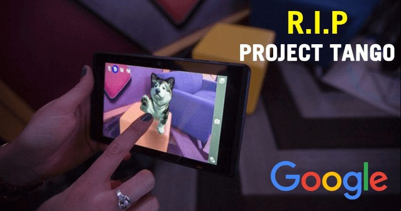 Google Is Shutting Down Its AR Platform, Tango!
