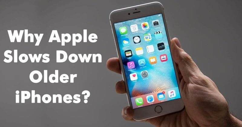 Here's The Reason Why Apple Slows Down Older iPhones