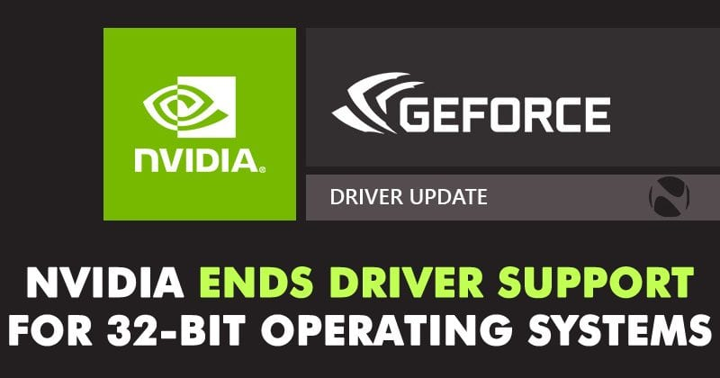 Nvidia Ends Driver Support For 32-Bit Operating Systems