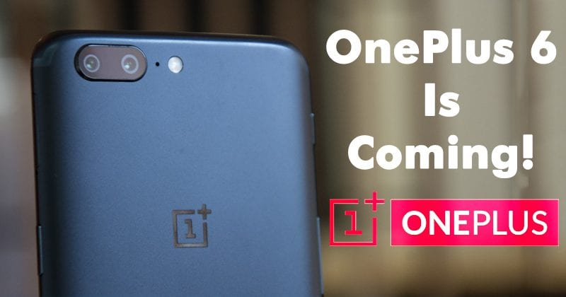 OnePlus 6 Is Coming! Snapdragon 845 & Under-Display
