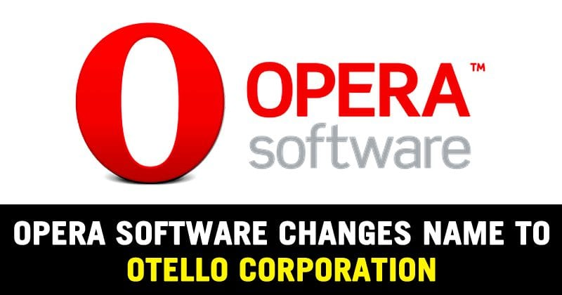Opera Software Changes Name To Otello Corporation