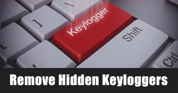How to Remove Hidden Keyloggers from your PC