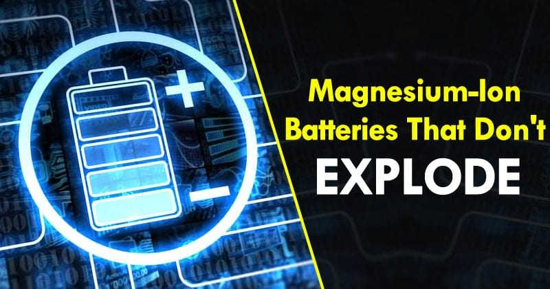 Researchers Create Magnesium-Ion Batteries That Don't Explode