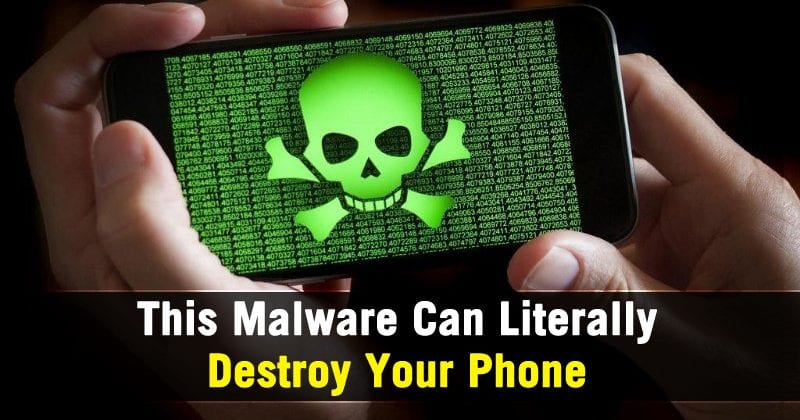 This Android Malware Can Literally Destroy Your Phone