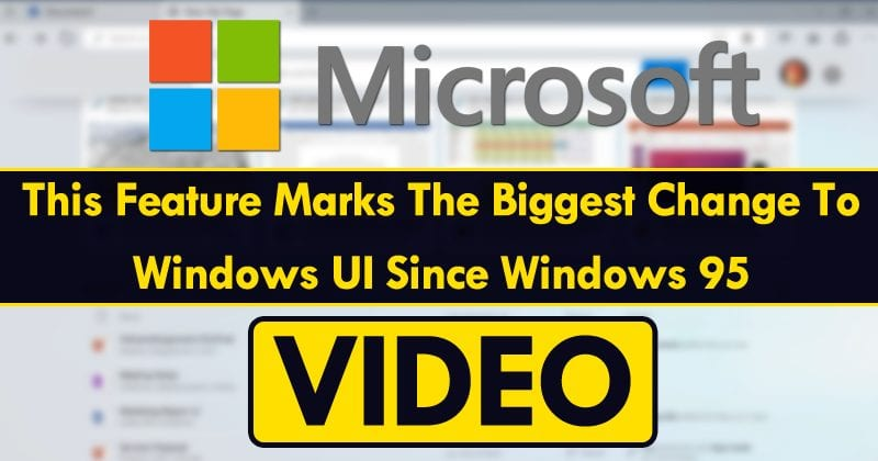 VIDEO: This Feature Marks The Biggest Change To Windows UI Since Windows 95