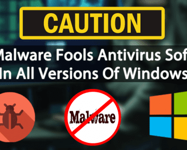 This Malware Fools Major Antivirus Software In All Versions Of Windows