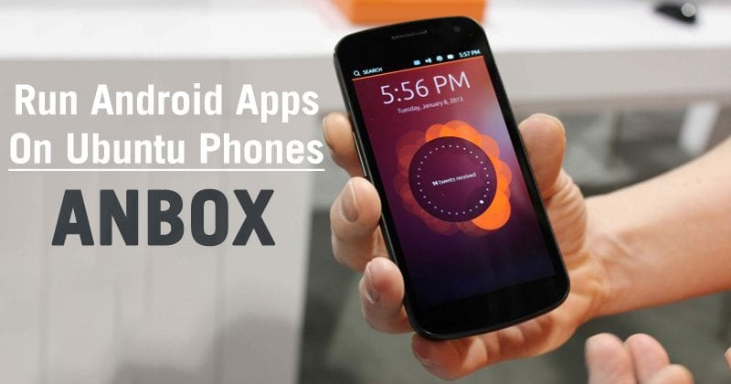 Ubuntu Phones Will Soon Run Android Apps!