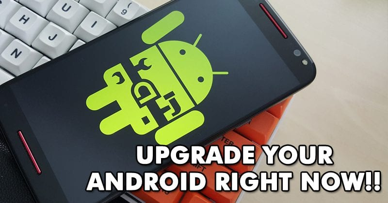 Warning! Upgrade Your Android or Carry A Brick In Your Palm