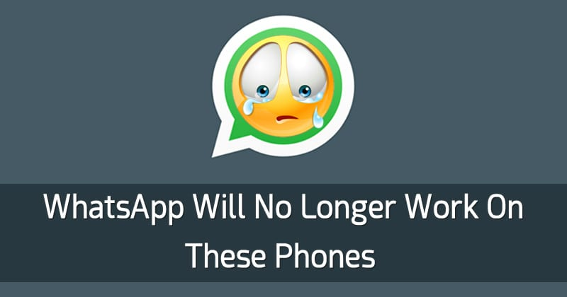 WhatsApp Will No Longer Work On These Phones!