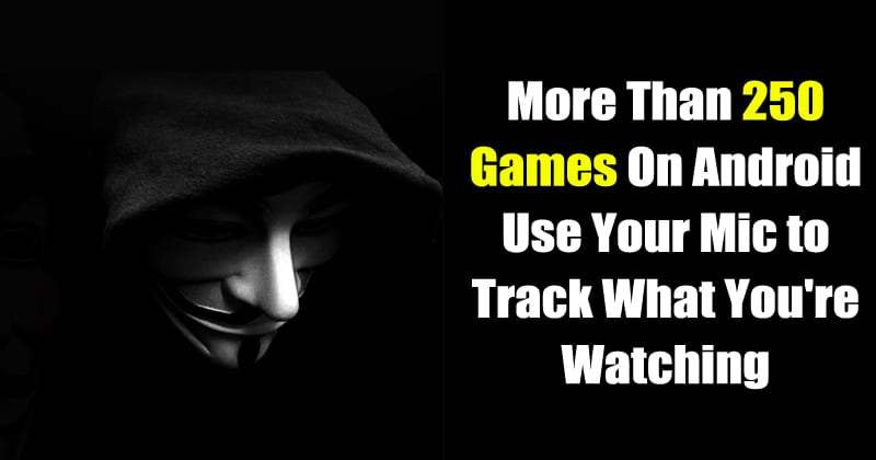 More Than 250 Games On Android Use Your Mic to Track What You're Watching