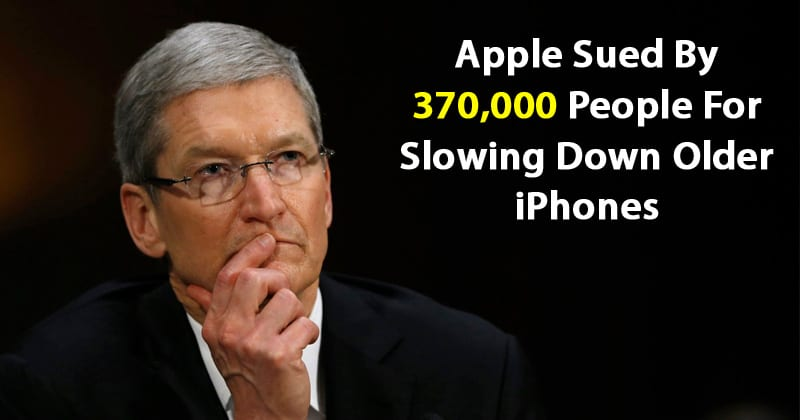 Apple Sued By 370,000 People For Slowing Down Older iPhones