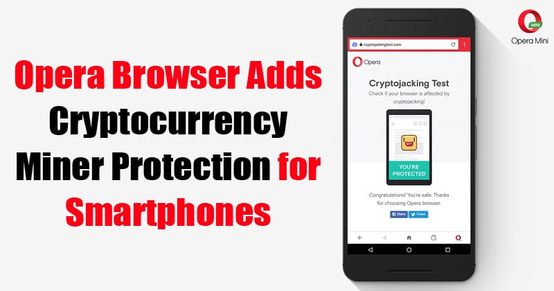 Opera Browser Adds Cryptocurrency Miner Protection for Smartphones