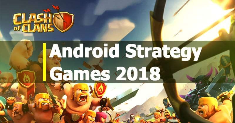 Top 15 Best Android Strategy Games 2019