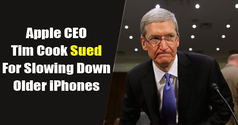 Apple CEO Tim Cook Sued For Slowing Down Older iPhones