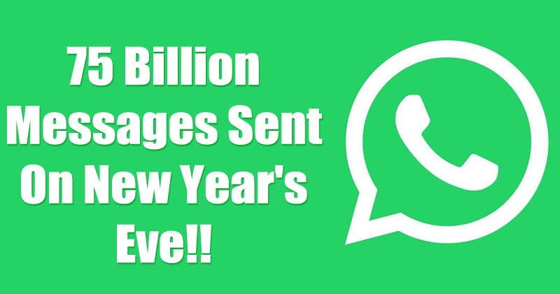 WhatsApp Says 75 Billion Messages Sent On New Year's Eve