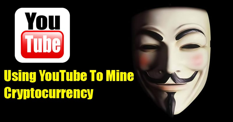 Hackers Are Using YouTube Ads To Mine Cryptocurrency