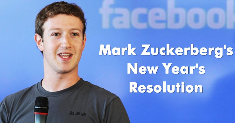 Mark Zuckerberg's New Year's Resolution Is a Huge Deal for Facebook