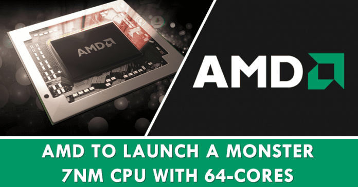 AMD To Launch A Monster 7nm CPU With 64-Cores