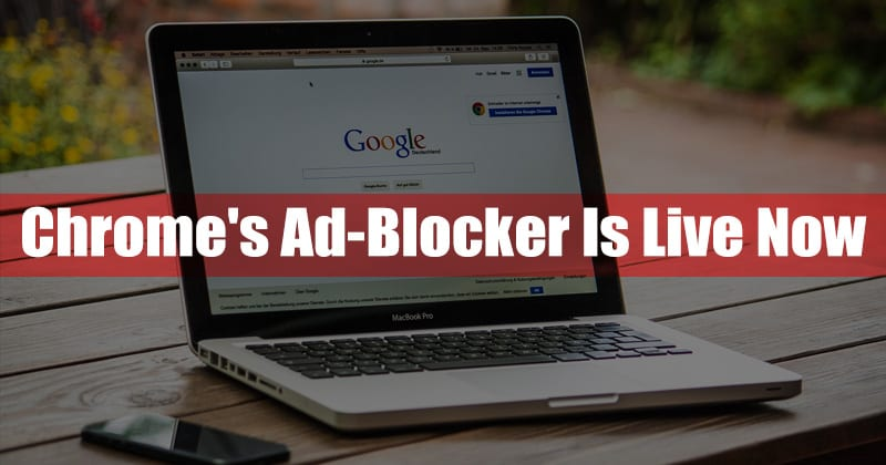 Chrome's Ad-Blocker Is Live Now, Works Differently Than Others