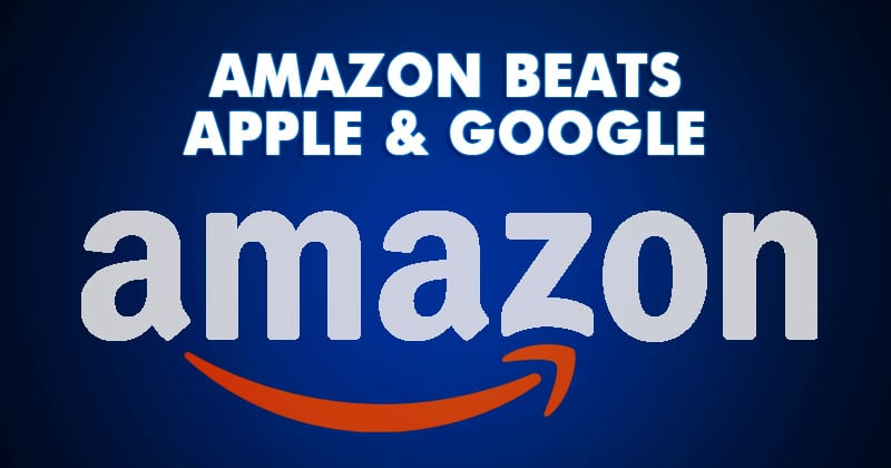 Amazon Beats Apple & Google To Become The