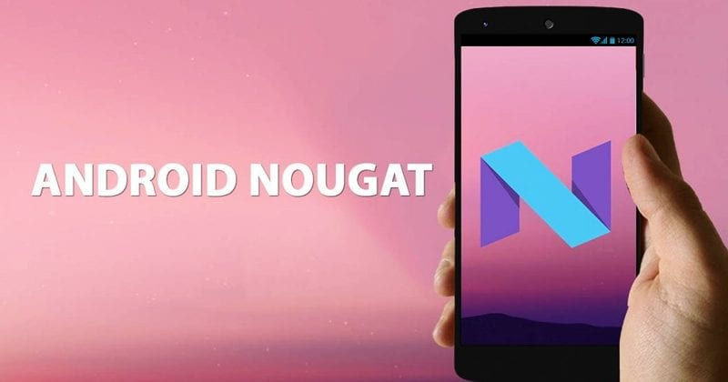 Android Nougat Is Officially The Most Widely Used Version Of Android OS