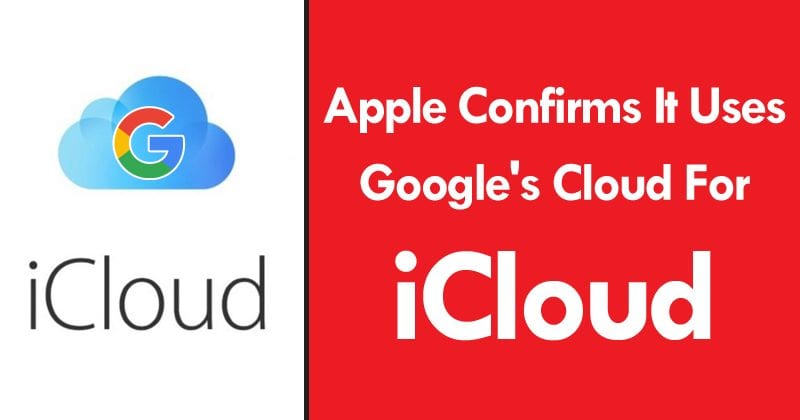 Apple Confirms It Uses Rival Google's Servers To Store iCloud Data