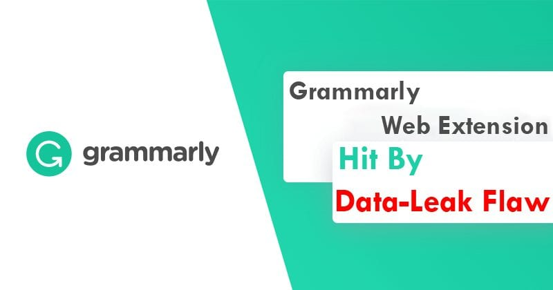 BEWARE! Grammarly Web Extension Hit By Data-Leak Flaw