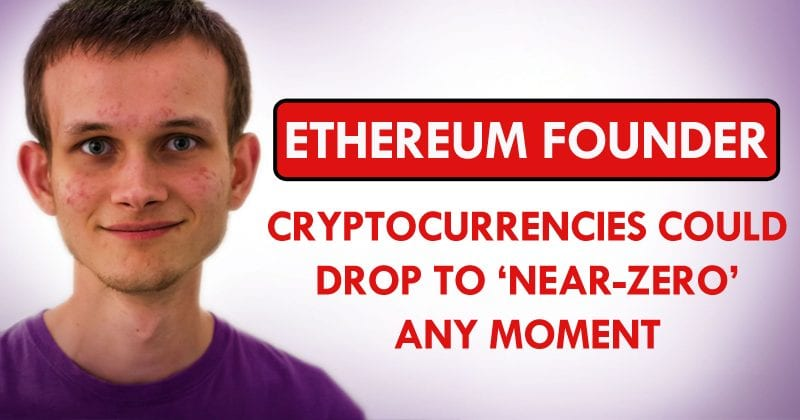 Ethereum Founder Warns: Cryptocurrencies Could Drop to 'Near-Zero' Any Moment