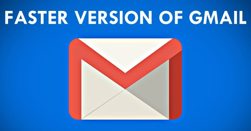 Google Just Launched A New Faster Version Of Gmail