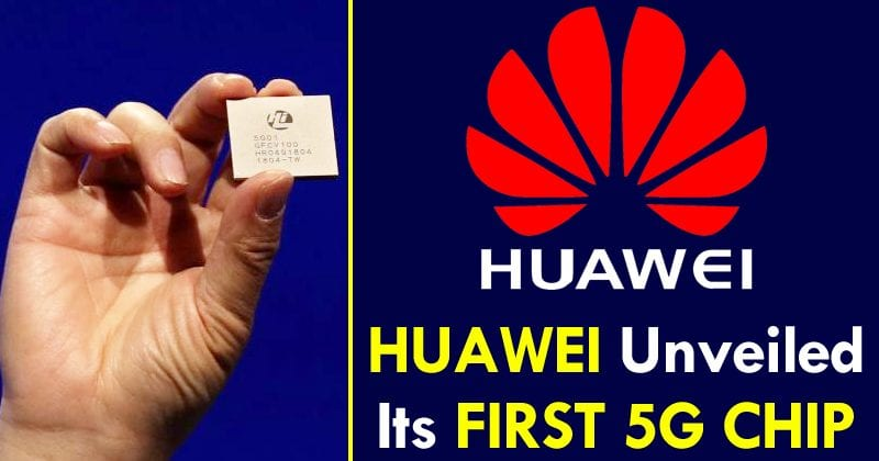 Huawei Just Unveiled Its First 5G Chip For Mobile Devices