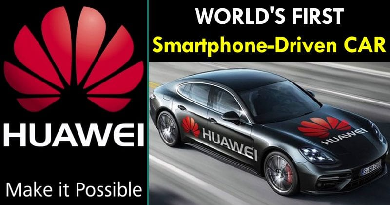Huawei Just Unveiled The World's First Smartphone-Driven Car