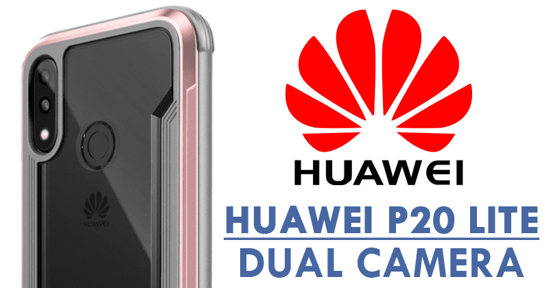 Huawei P20 Lite Cases Appear For The First Time, Show Dual Rear Camera & More
