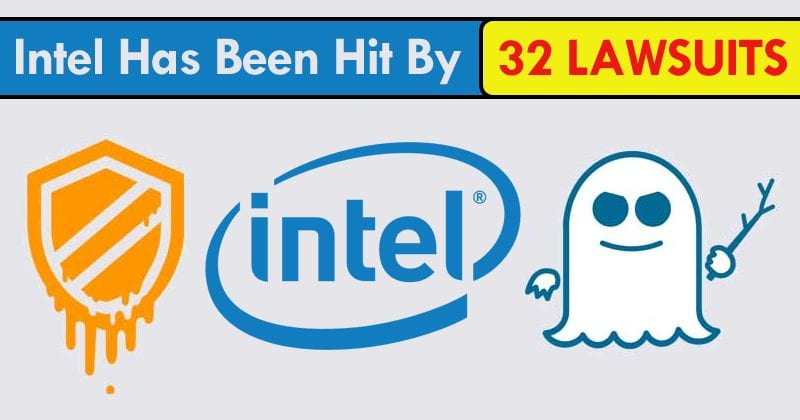 Intel Has Been Hit By 32 LAWSUITS Over Spectre And Meltdown