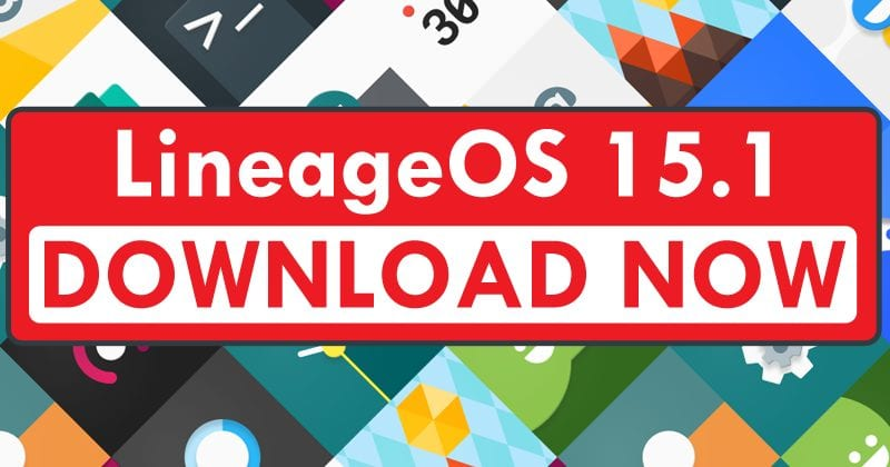 LineageOS 15.1 Based On Android 8.1 Oreo Has Been Officially Released